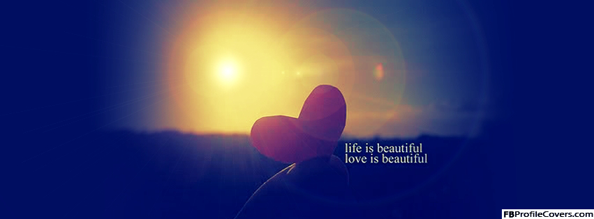 Life Is Beautiful Facebook Timeline Cover Image