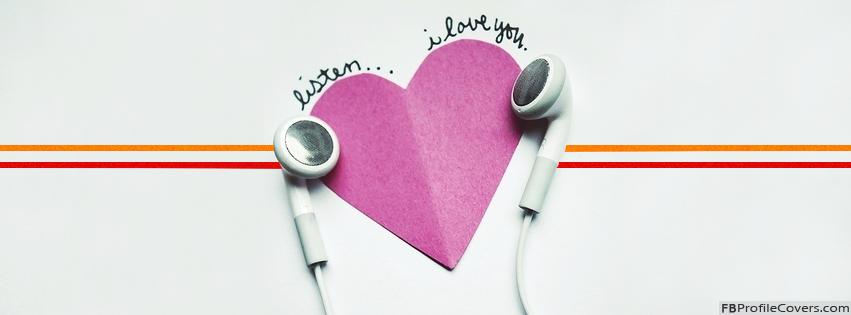 Listen I Love You Facebook Timeline Cover Image