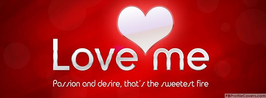 Love Me Facebook Timeline Profile Cover Image For FB Timeline Banner