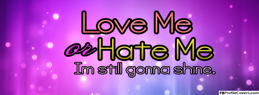 Love Me Or Hate Me Facebook Timeline Cover