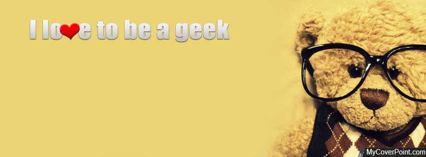 Love To Be A Geek Facebook Cover