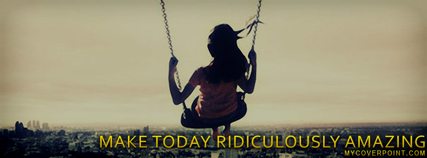 Make Today Amazing Facebook Timeline Cover