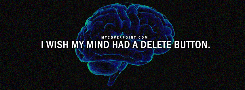 Mind had a delete button Facebook cover