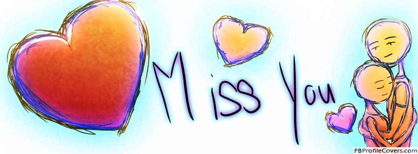 Miss You Facebook Cover Hearts Timeline Covers