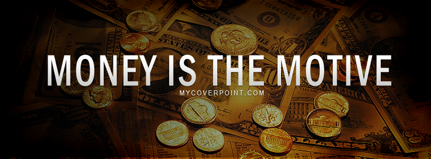 Money Is The Motive Facebook Timeline Cover