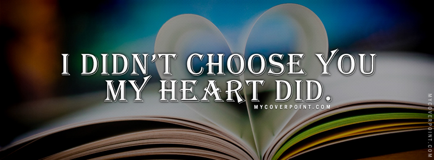 My Heart Choose You Facebook Cover