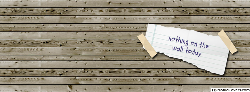 Nothing On The Wall Facebook Cover
