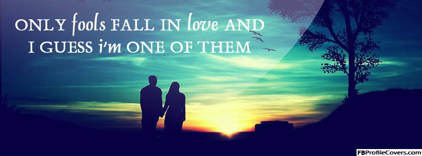 Only Fools Fall In Love Facebook Timeline Cover