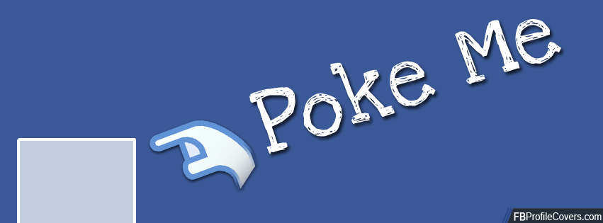 Poke Me Facebook Timeline Profile Cover Photo