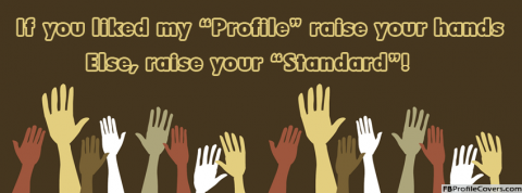 Raise Your Hands Or Raise Your Standard