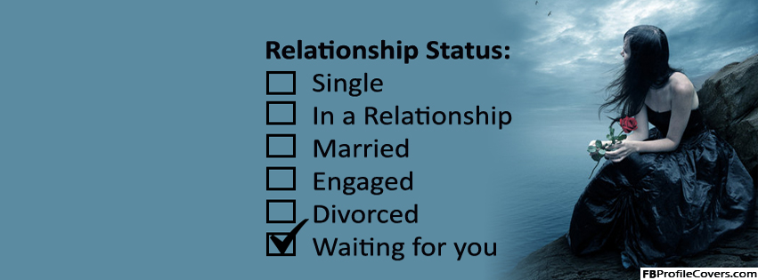 Relationship Status Waiting For You Facebook Cover