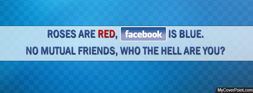 Roses Are Red Facebook Is Blue Timeline Cover