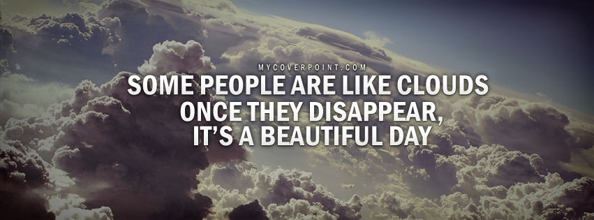 Some People Are Like Clouds Facebook Cover