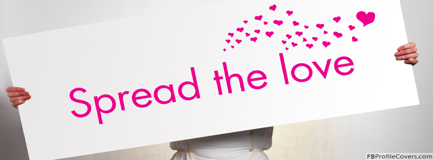 Spread The Love Facebook Timeline Profile Cover Photo