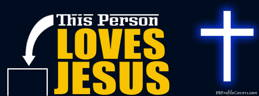 This Person Loves Jesus Facebook Timeline Cover