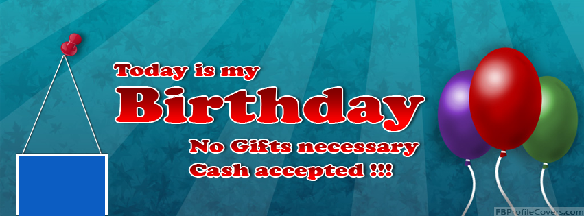 Today Is My Birthday Facebook Timeline Cover