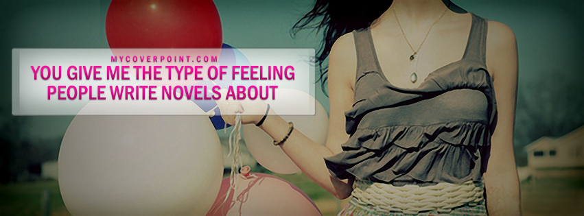 You Give Me The Feeling Facebook Cover