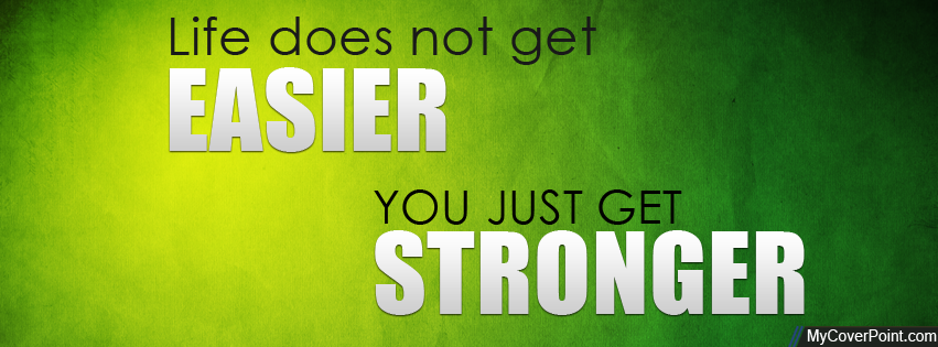 You Just Get Stronger Facebook Cover