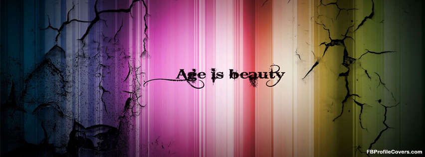 age is beauty facebook cover, fb timeline covers