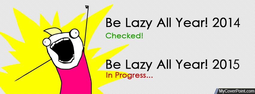 be lazy 2015 facebook cover