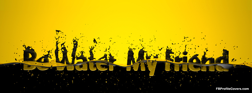 be water my friend fb cover, bruce lee quote facebook cover