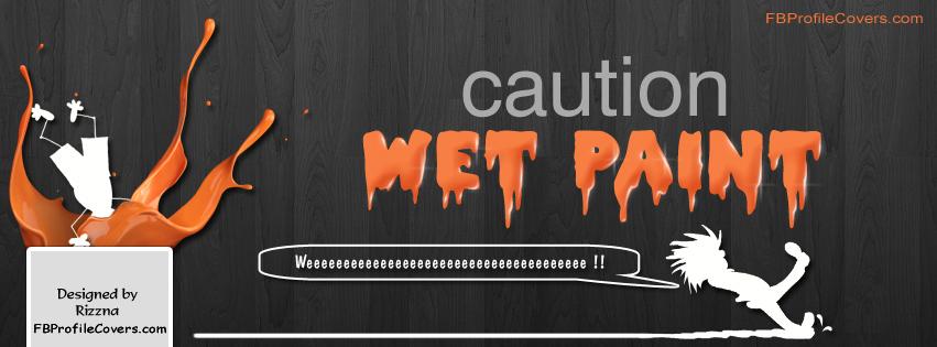 Caution Wet Paint Facebook timeline cover