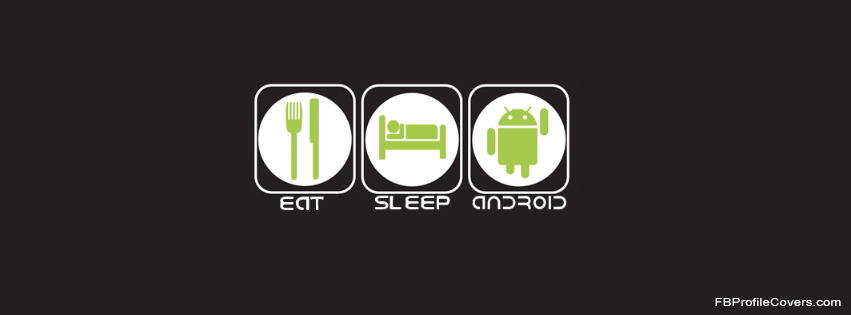eat sleep android facebook timeline cover