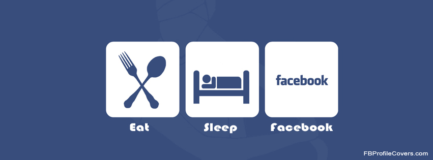 eat sleep facebook timeline cover photo image pic