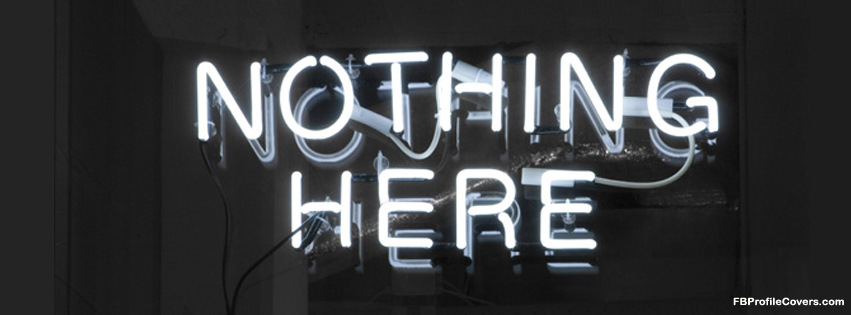 Nothing Here FB Profile Cover