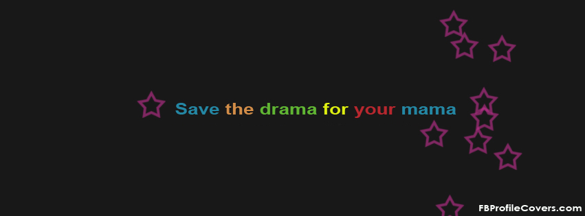 save the drama for your mama timeline cover