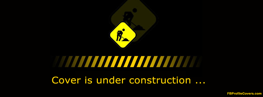 under construction fb cover, facebook timeline covers funny